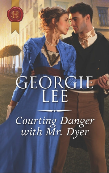 Courting Danger with Mr. Dyer ebook by Georgie Lee