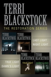 The Restoration Collection - Last Light, Night Light, True Light, Dawn's Light ebook by Terri Blackstock