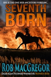 Seventh Born ebook by Rob MacGregor