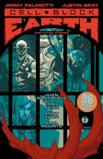 Cell Block Earth and Other Stories ebook by Jimmy Palmiotti,Justin Gray