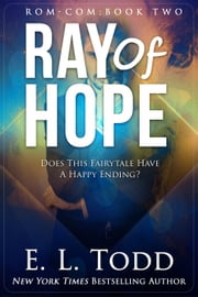 Ray of Hope (Ray #2) - Ray, #2 ebook by E. L. Todd