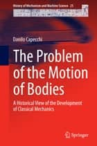 The Problem of the Motion of Bodies ebook by Danilo Capecchi