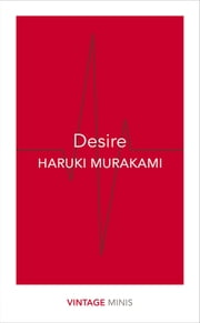 Desire - Vintage Minis ebook by Haruki Murakami
