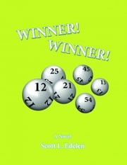 Winner! Winner! ebook by Scott L. Edelen