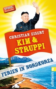 Kim und Struppi - Ferien in Nordkorea ebook by Christian Eisert