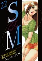 S and M - Volume 22 ebook by Mio Murao