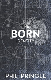 The Born Identity ebook by Phil Pringle