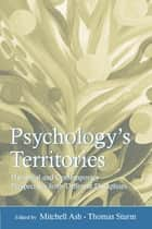 Psychology's Territories ebook by Mitchell Ash,Thomas Sturm