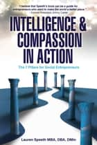 Intelligence and Compassion in Action ebook by Lauren Speeth