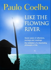 Like the flowing river ebook by Paulo Coelho