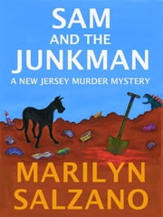 Sam And The Junkman, A New Jersey Murder Mystery ebook by Marilyn Salzano