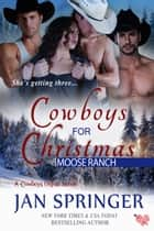 Cowboys for Christmas - Moose Ranch ~ MFMM Western Menage Romance ebook by Jan Springer