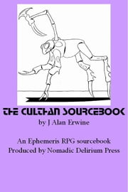 The Culthan Sourcebook: An Ephemeris RPG supplement ebook by J Alan Erwine