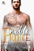 Noble Prince ebook by Sidney Bristol