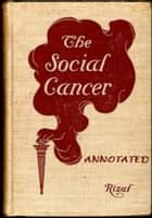 The Social Cancer: A Complete English Version of Noli Me Tangere (Annotated) ebook by Jose Rizal