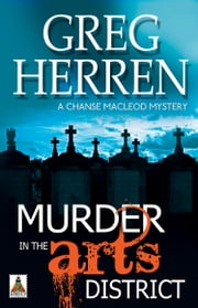 Murder in the Arts District ebook by Greg Herren