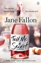 Tell Me a Secret ebook by Jane Fallon