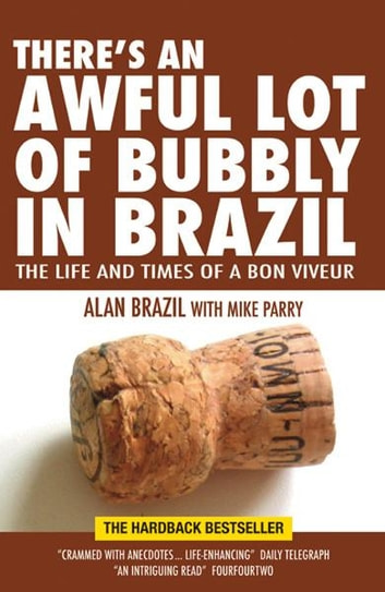 There is an Awful Lot of Bubbly in Brazil ebook by Alan Brazil