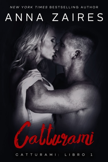 Catturami ebook by Anna Zaires,Dima Zales