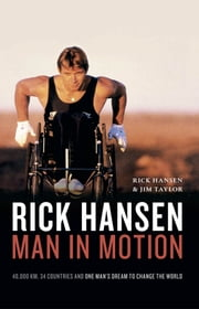 Rick Hansen - Man in Motion ebook by Rick Hansen,Jim Taylor