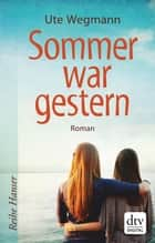 Sommer war gestern ebook by Ute Wegmann