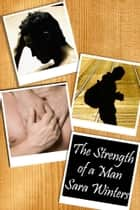 The Strength of a Man ebook by Sara Winters