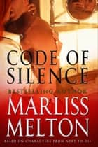 Code of Silence, A Novella ebook by Marliss Melton