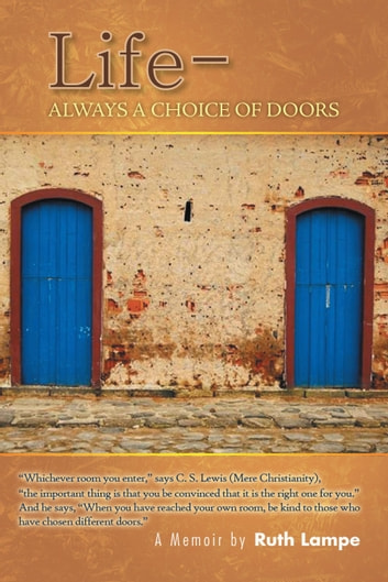Life - Always a Choice of Doors ebook by Ruth Lampe