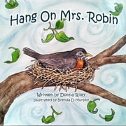 Hang On Mrs. Robin ebook by Donna Riley