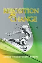 Reposition for Change ebook by Anita Duckworth-Bradshaw