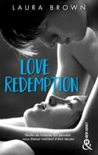 Love Redemption - une histoire d'amour New Adult ebook by Laura Brown