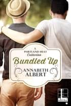 Bundled Up ebook by Annabeth Albert