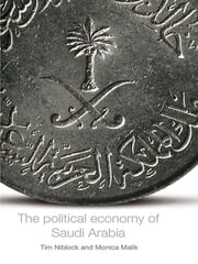 The Political Economy of Saudi Arabia ebook by Tim Niblock,Monica Malik