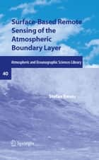 Surface-Based Remote Sensing of the Atmospheric Boundary Layer ebook by Stefan Emeis