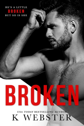 Broken - Breaking the Rules Series, #1 ebook by K. Webster