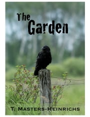 The Garden ebook by Tyra Masters-Heinrichs