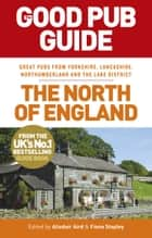 The Good Pub Guide: The North of England ebook by Alisdair Aird, Fiona Stapley