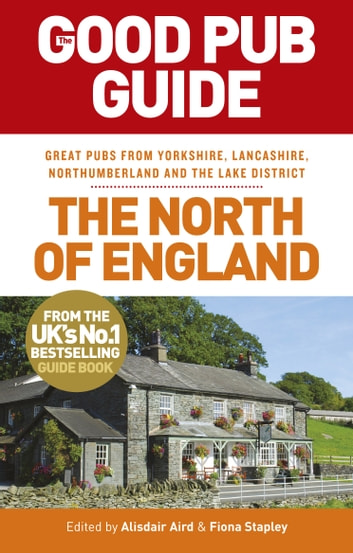 The Good Pub Guide: The North of England ebook by Alisdair Aird,Fiona Stapley