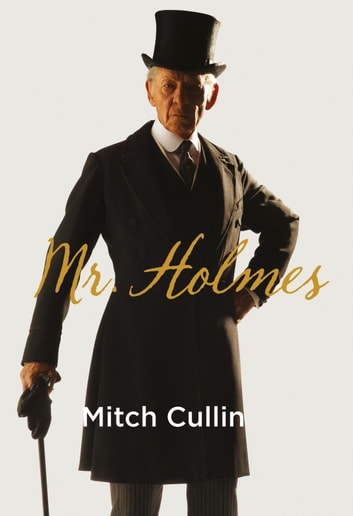 Mr. Holmes ebook by Mitch Cullin