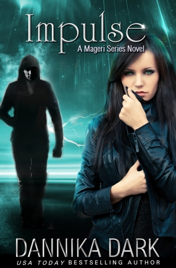 Impulse (Mageri Series: Book 3) ebook by Dannika Dark
