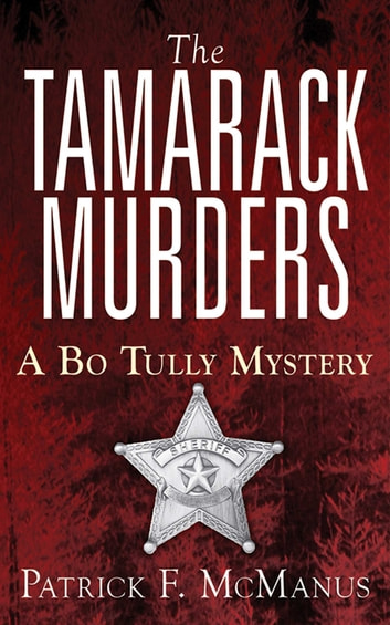 The Tamarack Murders - A Bo Tully Mystery ebook by Patrick F. McManus