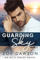 Guarding Sky ebook by Zoe Dawson