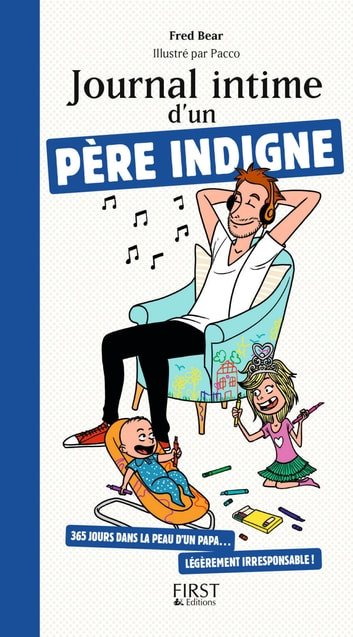 Journal intime d'un père indigne eBook by Fred BEAR