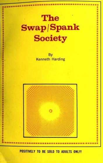 The Spank/Swap Society ebook by Harding,Kenneth