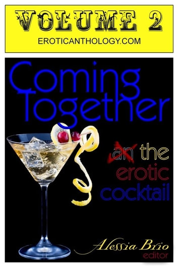 Coming Together Volume 2 ebook by Alessia Brio, Editor