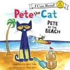 Pete the Cat: Pete at the Beach audiobook by James Dean
