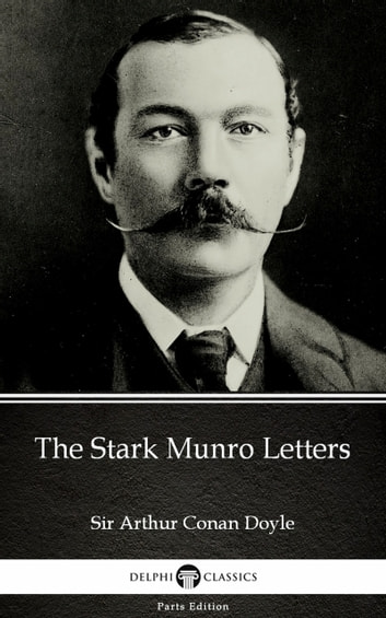 The Stark Munro Letters by Sir Arthur Conan Doyle (Illustrated) eBook by Sir Arthur Conan Doyle