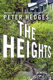 The Heights - A Novel ebook by Peter Hedges