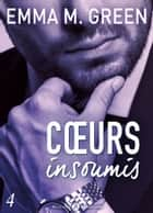 Cœurs insoumis - 4 ebook by Emma M. Green