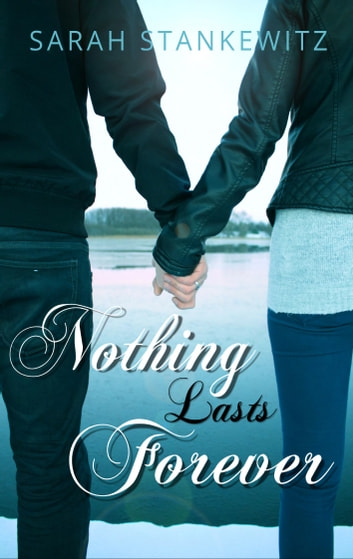 Nothing lasts forever - Summer & Dean Teil 2 ebook by Sarah Stankewitz